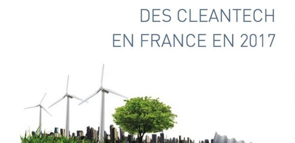 GreenUnivers publie son panorama des cleantech en France en 2017